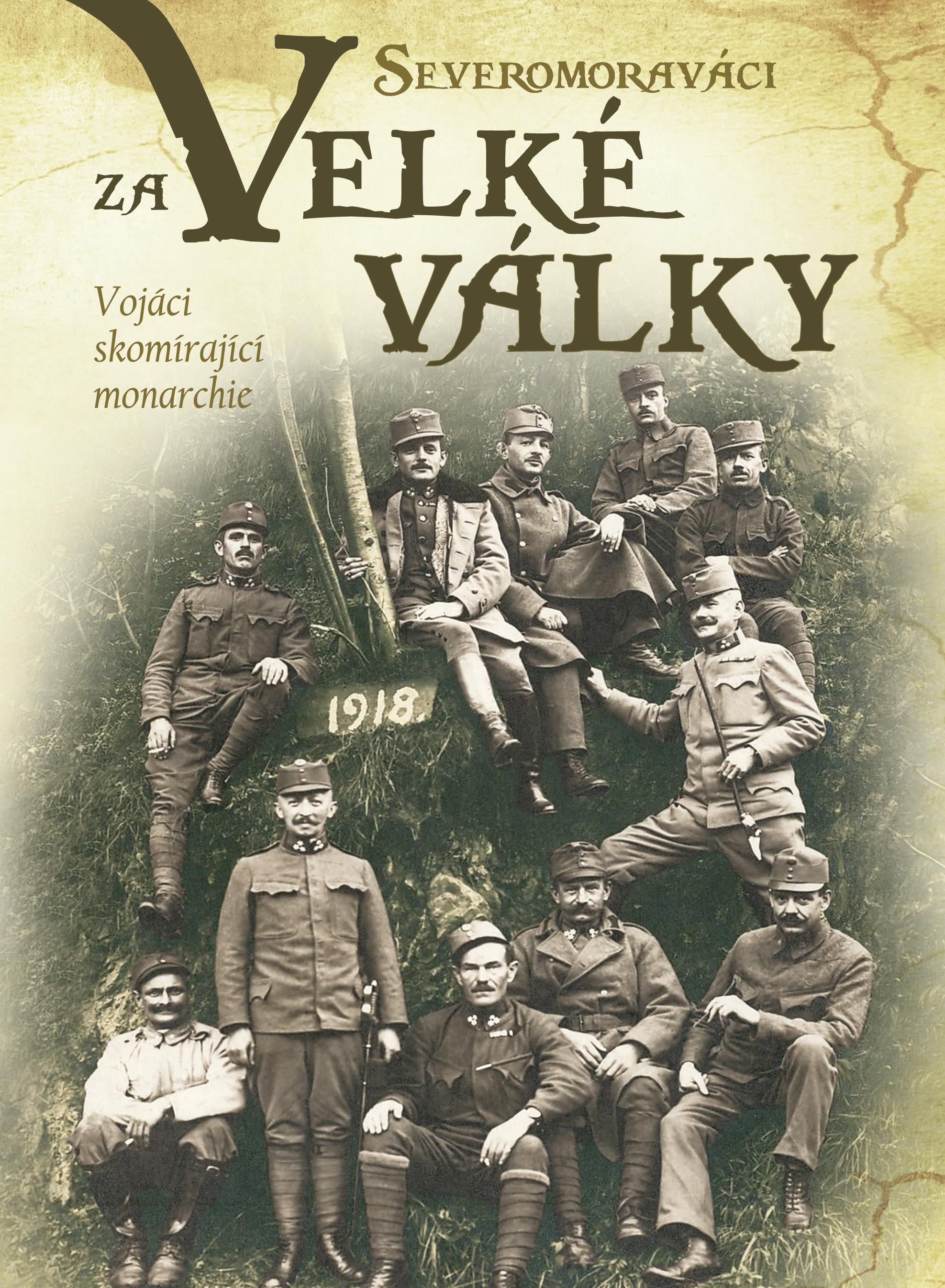 Severomoraváci za Velké války - III. díl zdroj:VMŠ